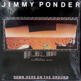 Down Here On The Ground Jimmy Ponder