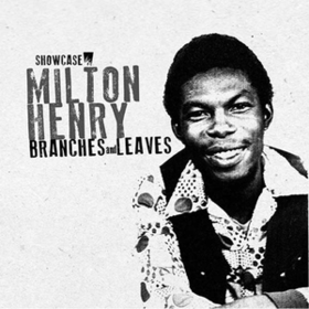 Branches And Leaves Milton Henry