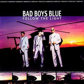 Follow the Light Bad Boys Blue