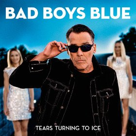 Tears Turning to Ice Bad Boys Blue
