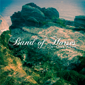 Mirage Rock Band Of Horses