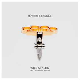 Wild Season (Feat. Florence Welch) Banks & Steelz