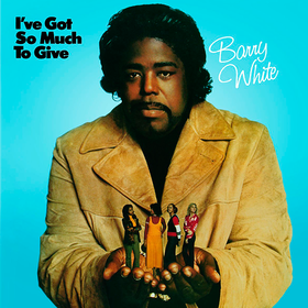 I've Got So Much To Give Barry White
