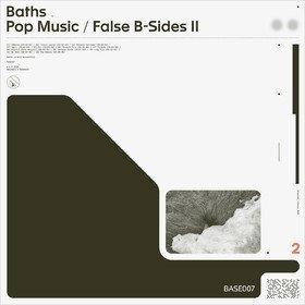 Pop Music / False B-Sides II Baths