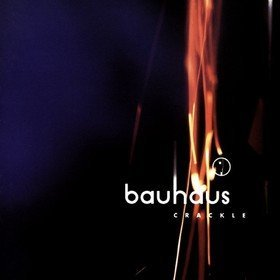 Crackle: Best Of Bauhaus Bauhaus