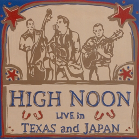Live In Texas And Japan High Noon