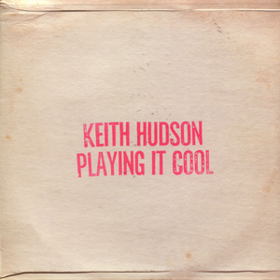 Playing It Cool Keith Hudson