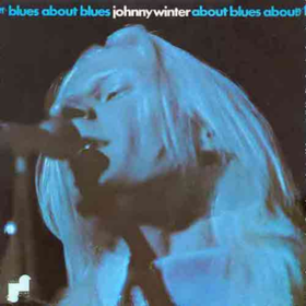 About Blues Johnny Winter