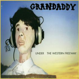 Under The Western Freeway Grandaddy
