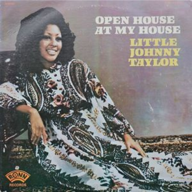 Open House At My House Little Johnny Taylor