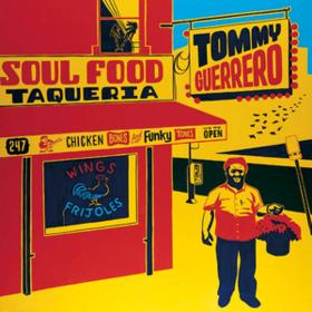 Soul Food Taqueria Tommy Guerrero