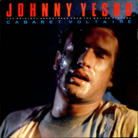 Johnny Yesno Cabaret Voltaire