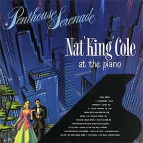 Penthouse Serenade Nat King Cole