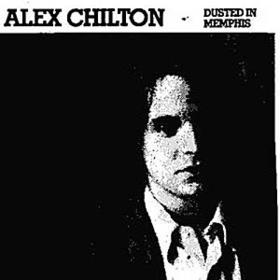 Dusted In Memphis Alex Chilton