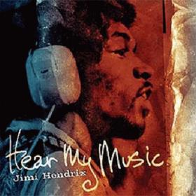 Hear My Music Jimi Hendrix