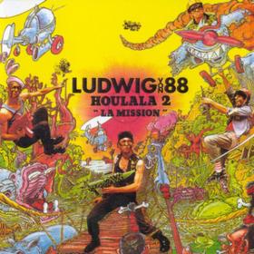 Houlala 2 La Mission Ludwig Von 88