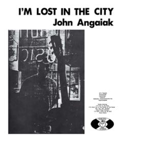 I'm Lost In The City John Angaiak