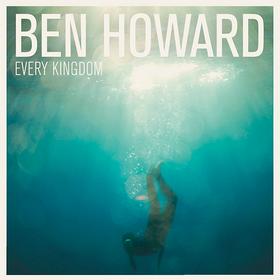 Every Kingdom Ben Howard