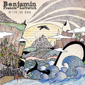After The Rain Benjamin Francis Leftwich