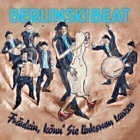 Fräulein, Könn' Sie Linksrum Tanzen (Limited Edition) Berlinskibeat