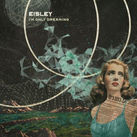 I'm Only Dreaming Eisley