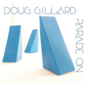 Parade On Doug Gillard