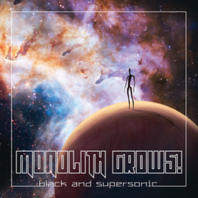 Black And Supersonic Monolith Grows!