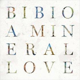 A Mineral Love Bibio