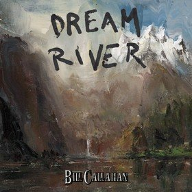 Dream River Bill Callahan