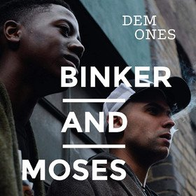 Dem Ones Blinker And Moses
