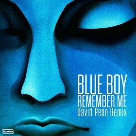 Remember Me (Remixes) Blue Boy