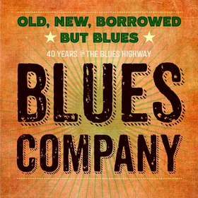 Old, New, Borrowed But Blues  Blues Company