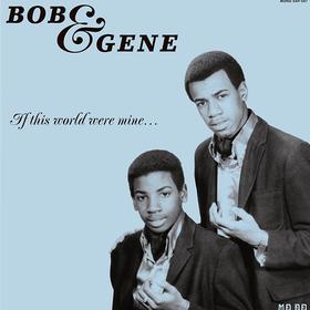 If This World Were Mine Bob & Gene
