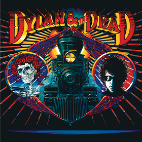 Dylan & The Dead Bob Dylan & The Grateful Dead