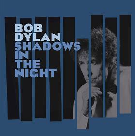 Shadows In The Night Bob Dylan