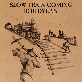 Slow Train Coming Bob Dylan