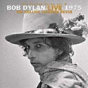 The Bootleg Series Vol. 5: Bob Dylan Live 1975, The Rolling Thunder Revue Bob Dylan