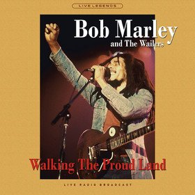 Walking The Proud Land Bob Marley & The Wailers