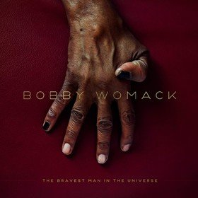 Bravest Man In The Universe Bobby Womack