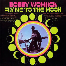 Fly Me To the Moon Bobby Womack