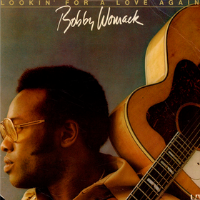 Lookin' For a Love Again Bobby Womack