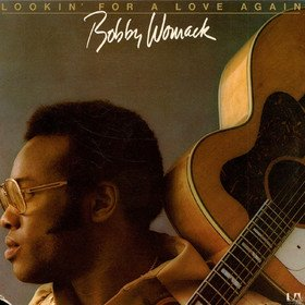 Looking For A Love Again Bobby Womack