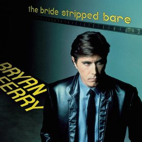 The Bride Stripped Bare Bryan Ferry