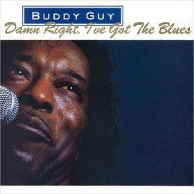 Damn Right, I've Got The Blues Buddy Guy