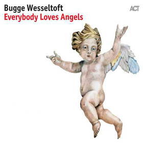 Everybody Loves Angels - Solo Piano Album Bugge Wesseltoft