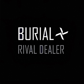 Rival Dealer EP Burial
