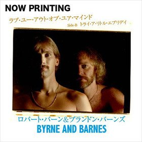 Love You Out of Your Mind/ I'll Try a Little Everyday For You Byrne & Barnes