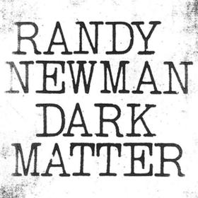 Dark Matter Randy Newman
