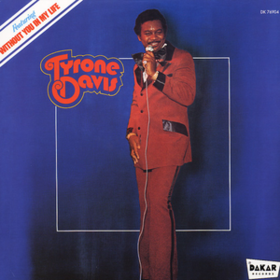 Without You In My Life Tyrone Davis