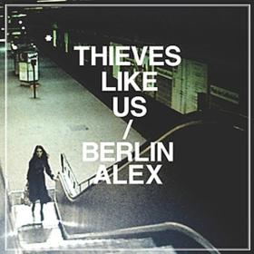 Berlin Alex Thieves Like Us